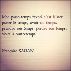 Citation Françoise Sagan - Le Temps